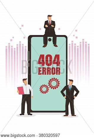 Error 404 Message. Disconnection From The Internet, Unavailable. Angry Businessmen. Business Concept