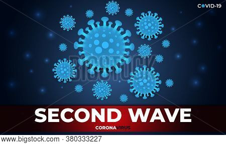 Second Wave Coronavirus, Infection Covid-19, Dark Blue Medical Banner. Covid19 Second Wave Concept D