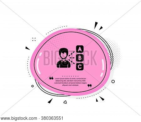 Opinion Or Choice Icon. Quote Speech Bubble. Select Answer Sign. Business Test Symbol. Quotation Mar