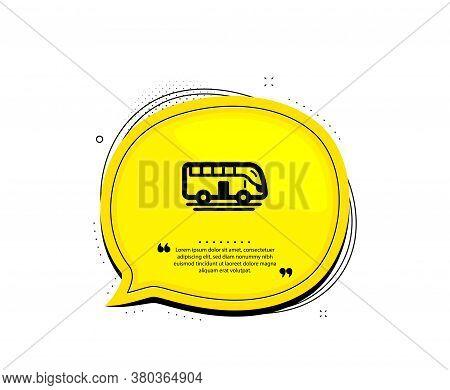 Bus Tour Transport Icon. Quote Speech Bubble. Transportation Sign. Tourism Or Public Vehicle Symbol.