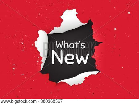 Whats New Symbol. Ragged Hole, Torn Paper Banner. Special Offer Sign. New Arrivals Symbol. Paper Wit