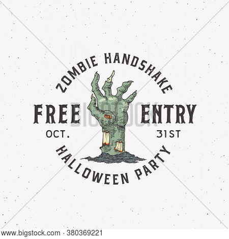 Zombie Handshake Party Vintage Style Halloween Logo Or Label Template. Hand Drawn Undead Corpse Rott