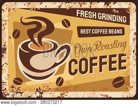 Coffee Metal Rusty Plate, Coffee Bean And Hot Drink Cup, Vector Menu Retro Poster. Coffeehouse And C