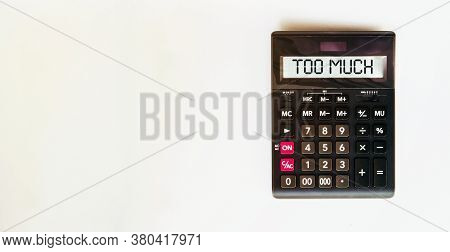 Black Calculator With Text Too Much On The White Background