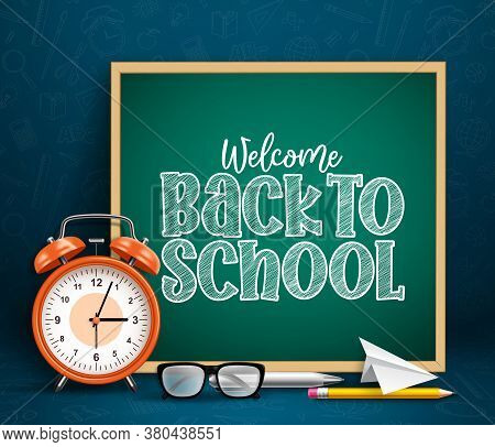 Back To School Chalkboard Vector Banner. Back To School Text In Chalkboard Or Blackboard With Alarm