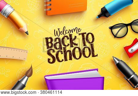 Back To School Education Banner. Back To School Welcome Text With Colorful Educational Supplies, Ele