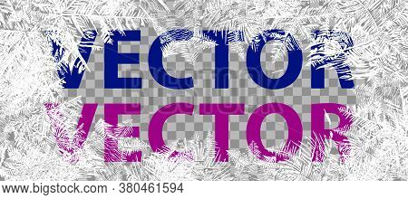 Vector Patterns Made By The Frost. Blue Winter Background For Christmas Designs. Background For Holi