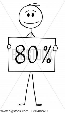 Cartoon Stick Figure Drawing Conceptual Illustration Of Man Or Businessman Holding 80 Or Eighty Perc