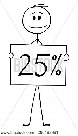 Cartoon Stick Figure Drawing Conceptual Illustration Of Man Or Businessman Holding 25 Or Twenty-five