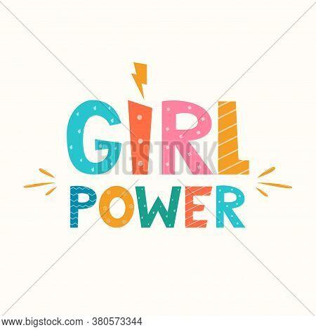 Girl Power. Feminism Slogan With Hand Drawn Lettering And Lightning Bolt Symbol. Cute Hand Drawn Mot
