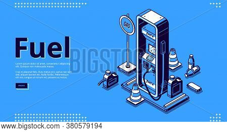 Fuel, Petroleum Fueling Service Isometric Landing Page. Gas, Gasoline, Diesel Or Oil Car Filling Sta