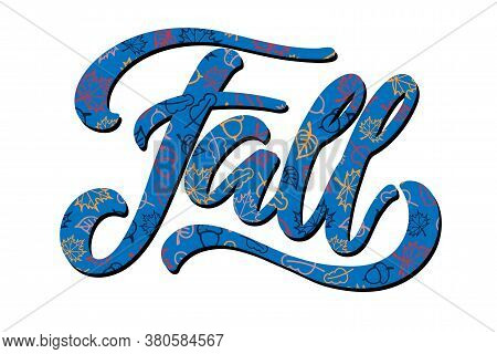 Word Fall Textured Autumn Ornament. Hand Written Lettering On White Background. Vector Illustration.