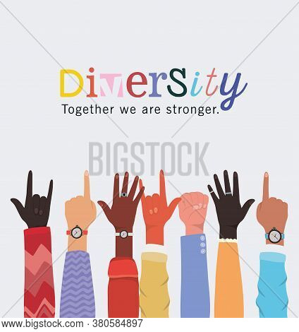 Diversity Together We Are Stronger And Hands Up Design, People Multiethnic Race And Community Theme