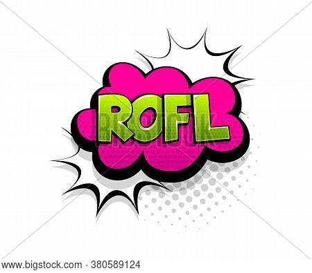 Comic Text Rofl On Speech Bubble Cartoon Pop Art Style. Colorful Halftone Speak Bubble Cloud Backgro