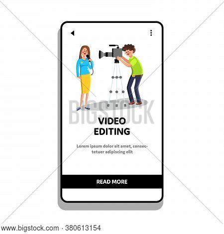 Video Editing Cameraman Shoots Reporter Vector Illustration