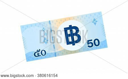 50 Baht Banknote Money Thai Isolated On White, Thai Currency Fifty Thb, Money Thailand Baht, Paper M