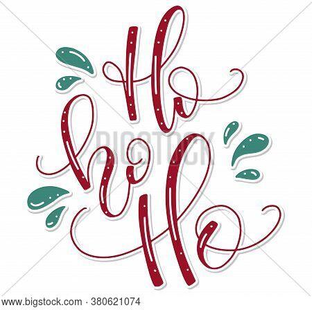 Ho Ho Ho, Hand Written Lettering Santa Phrase. Red Christmas Element For Poster, Banner, Card, Flyer