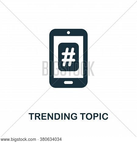 Trending Topic Icon. Simple Element From Social Media Collection. Creative Trending Topic Icon For W