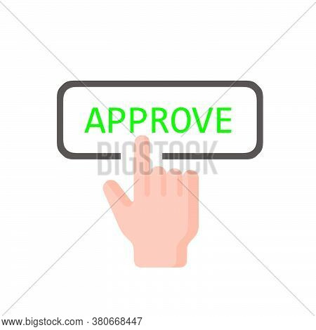 Finger Press Icon, Click The Approve Button, Approval Concept, Approval Criteria On A White Backgrou