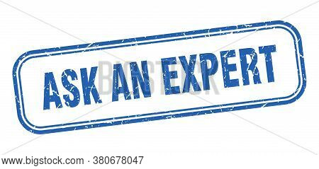 Ask An Expert Stamp. Ask An Expert Square Grunge Blue Sign