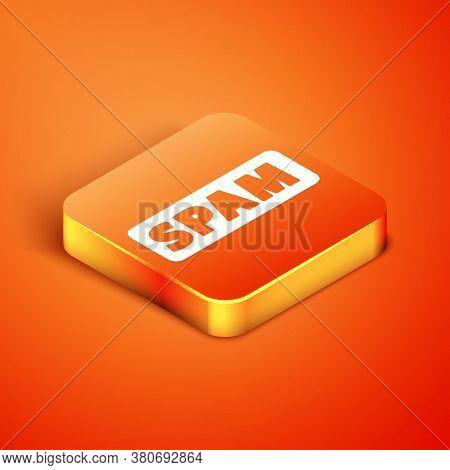 Isometric Spam Icon Isolated On Orange Background. Vector