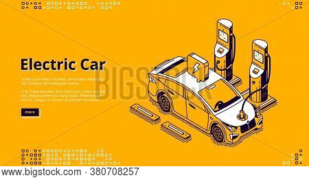 Electric Car Banner. Modern Vehicle On Charger Station With Plug In Cable. Landing Page Of Automobil