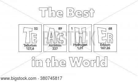Teacher Periodic Table Of Elements Quote For School, College, University, Back To School, First Day