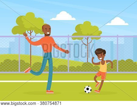 Father Playing Ball With His Son In City Park Outdoor, Active Holidays, Kid Summer Outdoor Activity