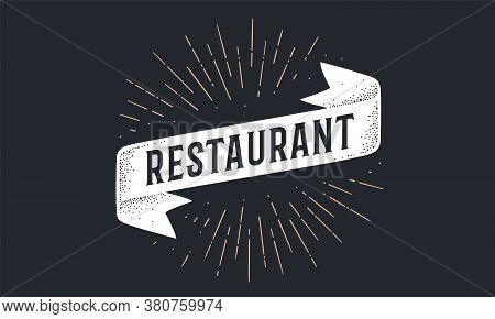 Flag Ribbon Restaurant. Old School Flag Banner With Text Restaurant. Ribbon Flag In Vintage Style Wi