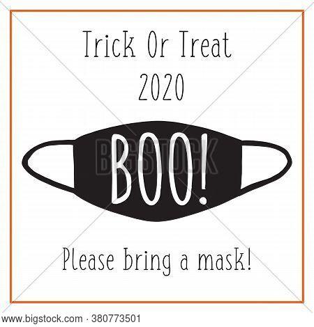 Trick Or Treat Halloween 2020 Postcard Design Face Mask. Coronavirus Halloween Party Invitation Full
