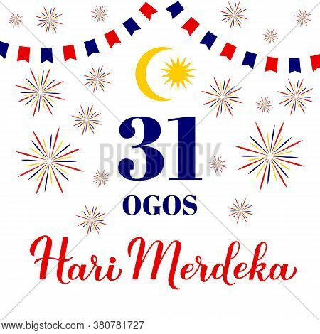 Hari Merdeka - Independence Day August 31 Lettering In Malaysian Language. National Holiday In Malay