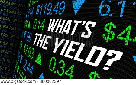 Whats the Yield Stock Price Dividend Return Earnings Ticker 3d Illustration