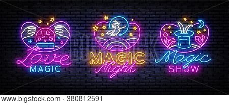 Magic Neon Signs Set. Magic Show Collection Neon Signs. Bright Sign Boards, Light Banner. Modern Tre