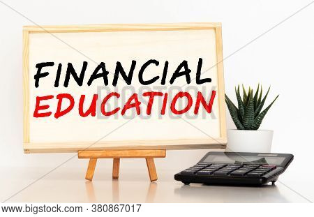 Word Writing Text Financial Education. Business Concept For Understanding Monetary Areas Like Financ