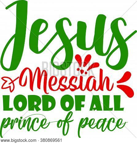 Jesus Messiah Lord Of All Prince Of Peace
