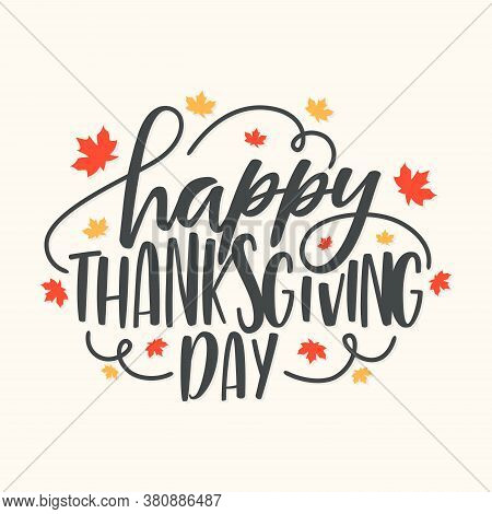 Happy Thanksgiving Day Hand Lettering Text For Element Design. Typography For Greeting Card Invitati