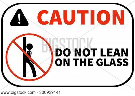 Don't Lean On The Glass Signage Printable Free, Notice Sticker Or Banner To Do Not Lean On Wall Grap