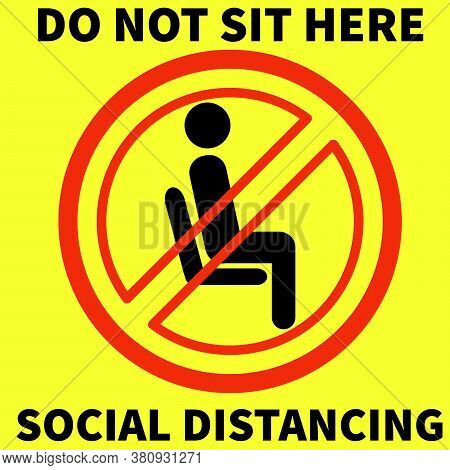 Do Not Sit Here - Maintain Social Distance To Prevent From Coronavirus Or Covid-19 Pandemic. Do Not