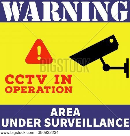 Warning Area Under Surveillance - 24 Hours Cctv Video Surveillance Sinage Or Board For Safety - Area