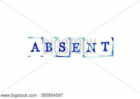 Blue Color Ink Of Rubber Stamp In Word Absent On White Paper Background