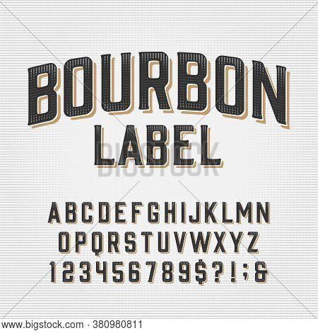 Bourbon Label Alphabet Font. Scratched Vintage Letters, Numbers And Symbols. Vector Typescript For Y