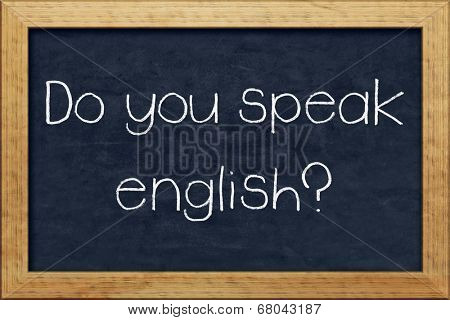 A nice black chalkboard with text Do you speak English?