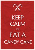 Keep Calm And Eat a Candy Cane poster