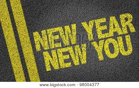 New Year New You written on the road