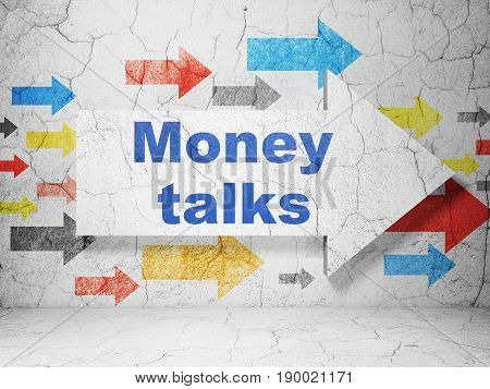 Finance concept:  arrow with Money Talks on grunge textured concrete wall background, 3D rendering