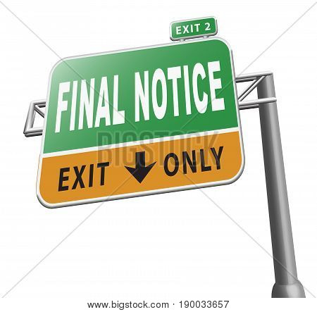 final notice last warning sign billboard exit only