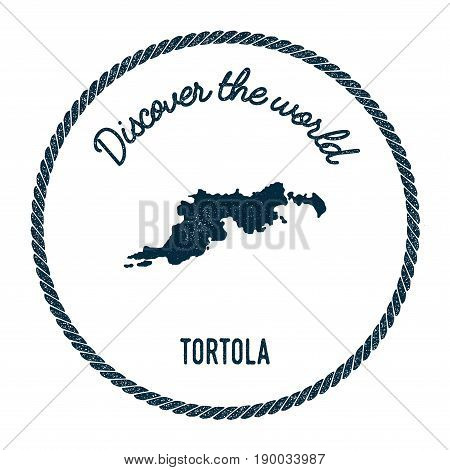 Tortola Map In Vintage Discover The World Insignia. Hipster Style Nautical Postage Stamp, With Round