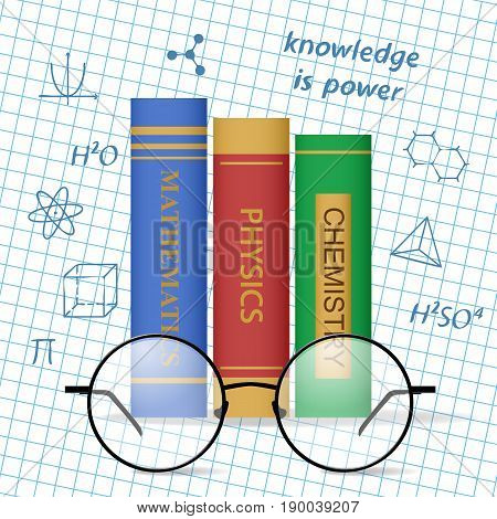 Colorful books and glasses. Science, Mathematics, Physics, Chemistry. Knowledge is power. Education and school concept. Vector illustration