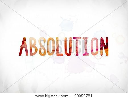 Absolution Concept Painted Watercolor Word Art