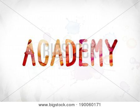 Academy Concept Painted Watercolor Word Art